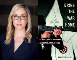 A portrait of Dr. Kathleen Belew alongside the cover of her new book, Bring the War Home (2018)